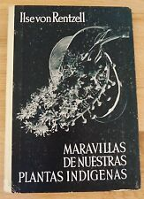 ILSE VON RENTZELL - MARAVILLAS DE NUESTRAS PLANTAS INDIGENAS - 1935 1ST EDITION