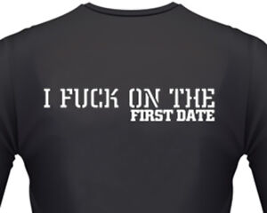 c02706b34 I F*ck On The First Date Funny Offensive Adult Biker T-Shirt S-2XL ...