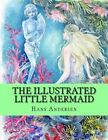 The Illustrated Little Mermaid by Hans Christian Andersen, Graphicbooks (Paperback / softback, 2013)