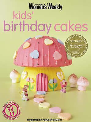 Good, Kids Birthday Cakes (The Australian Women's Weekly Essentials), Susan Tomn