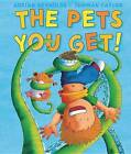 The Pets You Get! by Thomas Taylor (Hardback)