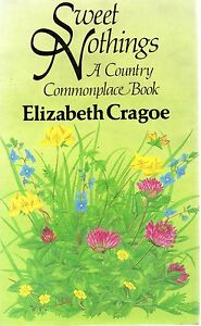 Sweet-Nothings-A-Country-Commonplace-Book-by-Elizabeth-Cragoe-hardback