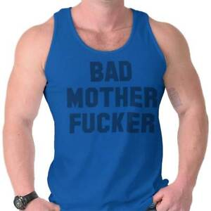 Bad-Mother-F-ER-offensive-film-citation-Gym-Adulte-Tank-Top-T-Shirt-Tees-T-Shirt