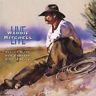 Live by Waddie Mitchell (CD, Jul-2004, Dualtone Music)