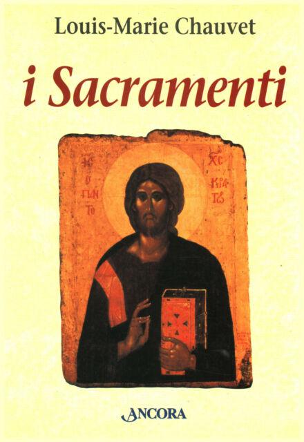 I sacramenti - Louis-Marie Chauvet (Ancora) [1997]