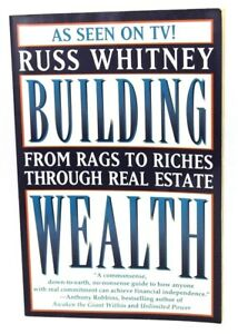 Building wealth : from rags to riches through real estate