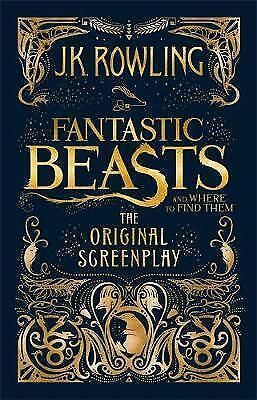 Fantastic Beasts and Where to Find Them: The Original Screenplay by J.K....