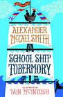 School Ship Tobermory by Alexander McCall Smith (Hardback, 2015)