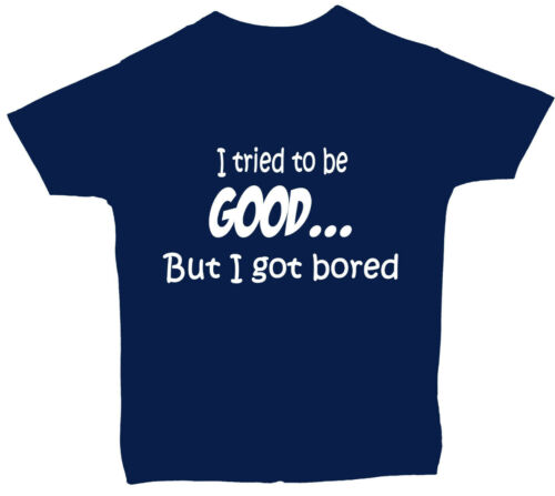 Tried to be Good..Baby Children/'s Short Sleeve T-Shirt Tops NB-6yrs Funny Gift