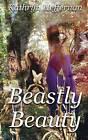 Beastly Beauty by Kathryn Heffernan (Paperback / softback, 2015)