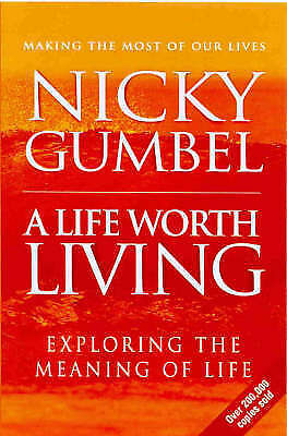 A Life Worth Living (Alpha) by Gumbel, Nicky Paperback Book