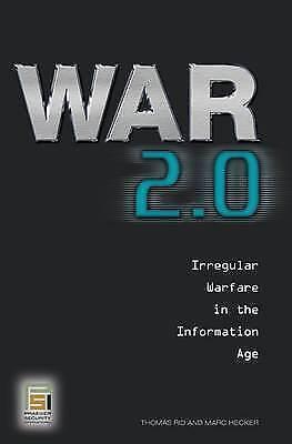 War 2.0: Irregular Warfare in the Information Age by Thomas Rid, Marc Hecker...