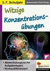 Witzige Konzentrationsübungen von Autorenteam Kohl-Verlag (2016, Geheftet)