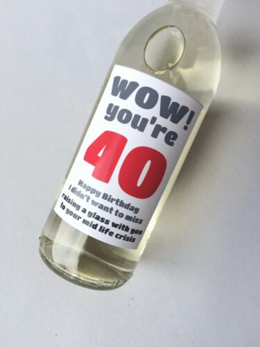 40th Birthday Funny Sarcastic Wine Humorous Champagne Beer Bottle Label Gift