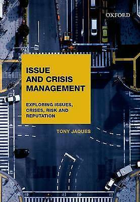 1 of 1 - Issues and Crisis Management: Exploring Issues, Crises, Risk and Reputation by …