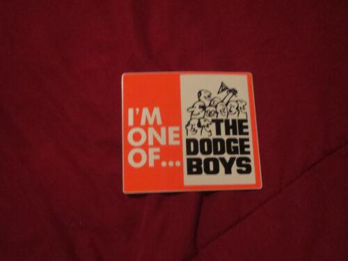 "1960/'s I/'M ONE OF THE DODGE BOYS DODGE DEALER DODGE CLUB DECAL STICKER 4/"""