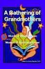 A Gathering of Grandmothers: Words of Wisdom from Women of Spirit and Power by Lynne Namka (Paperback / softback, 2002)