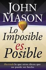 Lo imposible es posible: Haciendo lo que otros dicen que no puede ser hecho Spa