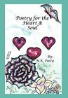 Poetry for the Heart and Soul by M K Patty (Hardback, 2011)