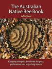 Australian Native Bee Book: Keeping Stingless Bee Hives for Pets, Pollination and Sugarbag Honey by Tim Heard (Paperback, 2015)