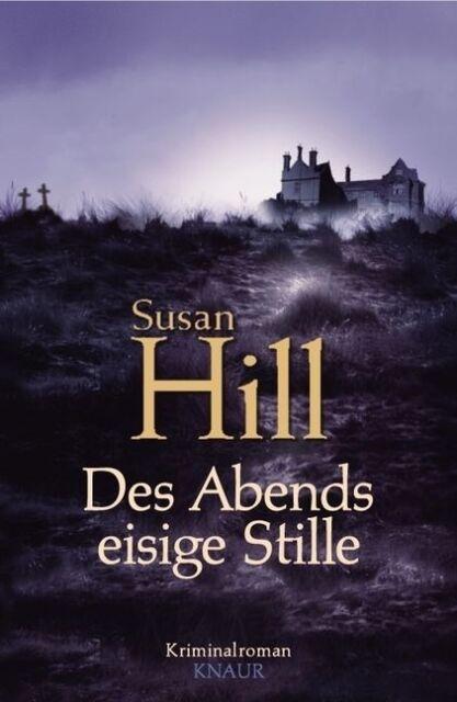 Des Abends eisige Stille von Susan Hill (2007, Gebunden)
