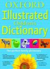 Oxford Illustrated Children's Dictionary : The Perfect Family Dictionary (2010, Paperback)