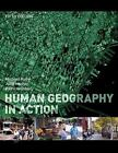 Human Geography in Action by Patricia Gober, Michael Kuby and John Harner (2009, Paperback / Online Resource)