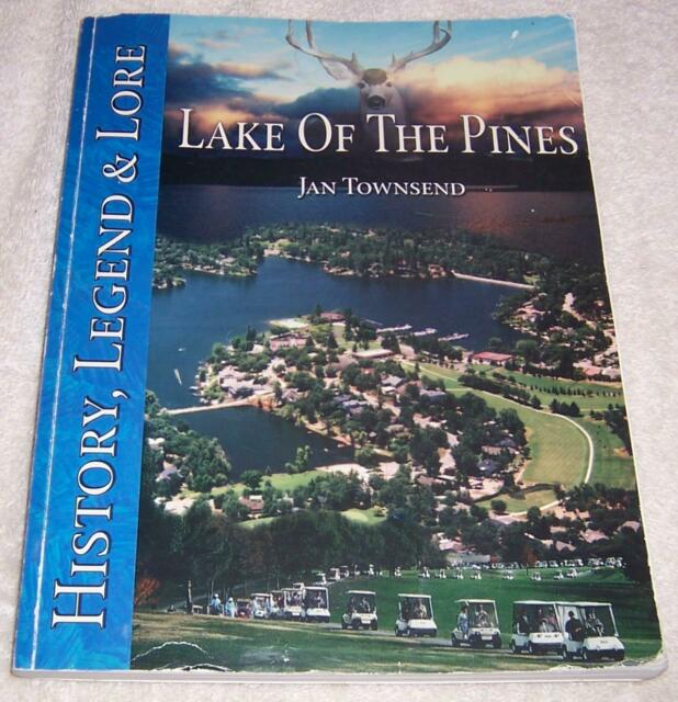 Lake of the Pines: History, Legend & Lore Jan Townsend ...