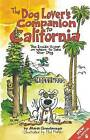 The Dog Lover's Companion to California: The Inside Scoop on Where to Take Your Dog by Maria Goodavage (Paperback, 2011)