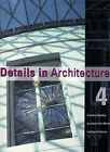 Details in Architecture: v. 4 by Images Publishing Group Pty Ltd (Hardback, 2003)