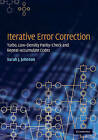 Iterative Error Correction: Turbo, Low-Density Parity-Check and Repeat-Accumulate Codes by Sarah J. Johnson, Steven Weller (Hardback, 2009)