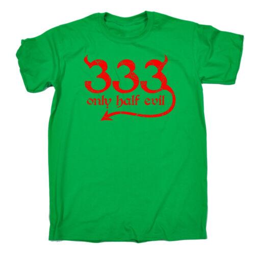 333 Solo Metà Malvagia Da Uomo T-shirt Tee Regalo Di Compleanno Diavolo Satana 666 Divertente Regalo