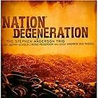 The Stephen Anderson Trio - Nation Degeneration (2010)