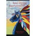 Soul Diving from My Giant's Eyebrow: An Inspirational Journey to Achieving Intuitiveness by Maria Garay Reynolds (Paperback / softback, 2013)