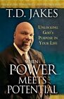 When Power Meets Potential: Unlocking God's Purpose in Your Life by T D Jakes (Paperback / softback, 2014)