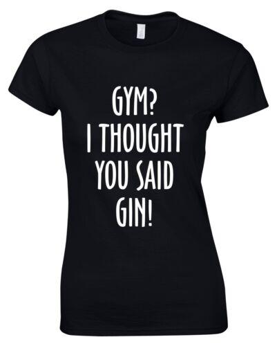 Gym Je croyais que Gin Femmes T-shirt 8-16 Drôle Imprimé Blague Top alcool