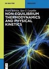 Non-Equilibrium Thermodynamics and Physical Kinetics by Igor I. Lyapilin, Halid Bikkin (Paperback, 2014)