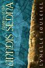 Children of the Unndis Sedna by Lynelle Souleiel (Paperback / softback, 2014)