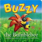 Buzzy the Bumblebee by Denise Brennan-Nelson (Paperback / softback, 2003)