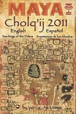 Maya Cholq'ij 2011 : Teachings of the Elders/Enseñanzas de los Abuelos by G....