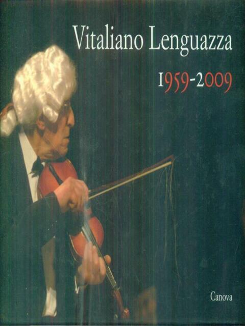 VITALIANO LENGUAZZA 1959-2009  AA.VV. CANOVA 2009