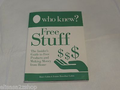 Who Knew? Free Stuff by Bruce Lubin and Jeanne Bossolina-Lubin (2011, Paperback
