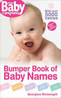 Bumper Book of Baby Names: The Intelligent Approach to Choosing Imaginative, Interesting Names by Georgina Wintersgill (Paperback, 2007)
