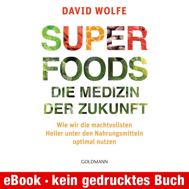 eBook-Download (EPUB) ★ David Wolfe: Superfoods - die Medizin der Zukunft