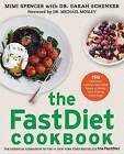 The Fastdiet Cookbook: 150 Delicious, Calorie-Controlled Meals to Make Your Fasting Days Easy by Sarah Schenker, Mimi Spencer (Paperback / softback, 2013)