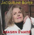 Chagrin D'amitie von Jacqueline Boyer (2010)