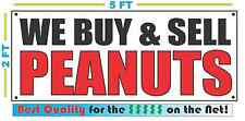 WE BUY & SELL PEANUTS Banner Sign NEW Size Best Quality for The $