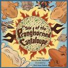 The Tale of the Pronghorned Cantaloupe by Sabra Brown Steinsiek (Paperback / softback, 2009)