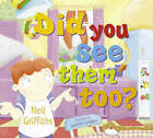 Did You See Them Too? by Neil Griffiths (Paperback, 2008)