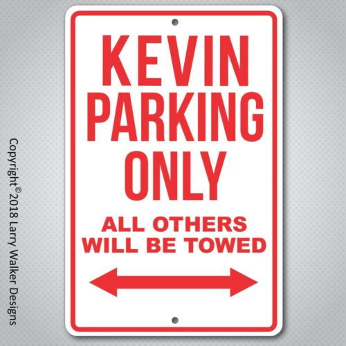 Kevin Parking Only  aluminum Sign with All Weather UV Protective coating